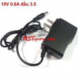 Adapter 10V 0.6A đầu 3.5mm -ZIN